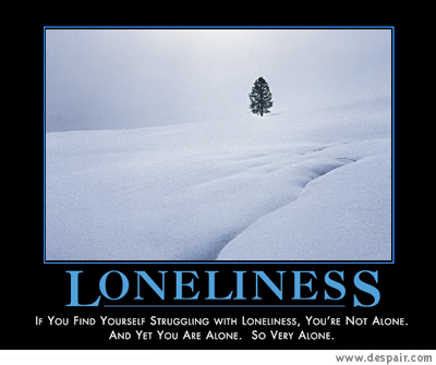 Loneliness / If you find yourself struggling with loneliness, you're not alone. And yet you are alone. So very alone.