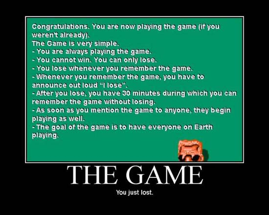 The Game. You just lost.