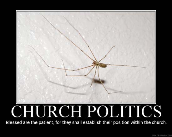 Church Politics / Blessed are the patient, for they shall establish their position within the church.