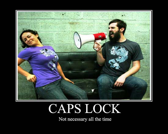 Caps Lock / Not necessary all the time.