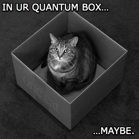 In ur quantum box... maybe.