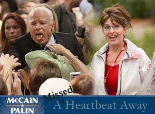 Sarah Palin, a Missed Heartbeat Away.