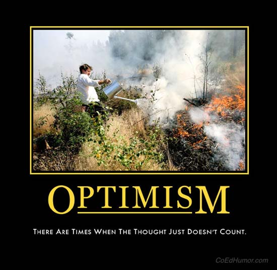 Optimism / There are times when the thought just doesn't count.