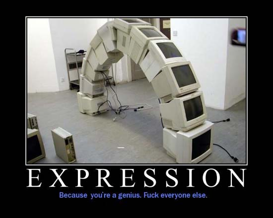 Expression / Because you're a genius. Fuck everyone else.
