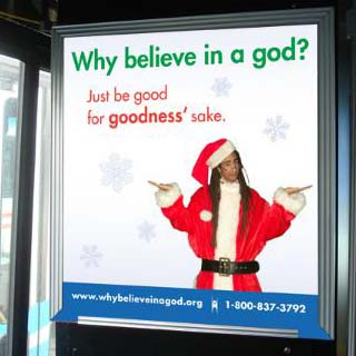 Why believe in a god? Just be good for goodness' sake.