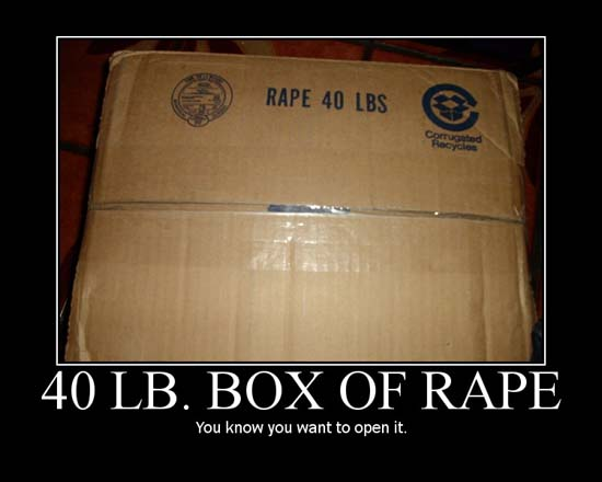40 lb. Box of Rape / You know you want to open it.