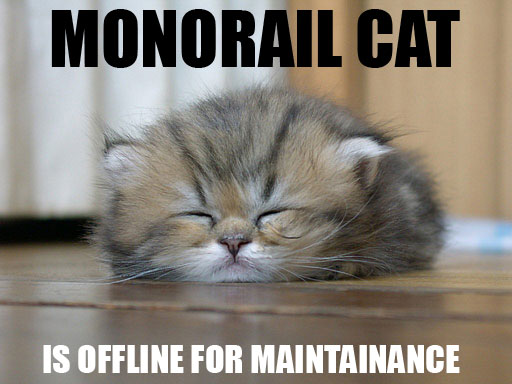 Monorail Cat is offline for maintenance