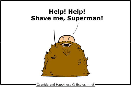 Help! Help! Shave me, Superman!