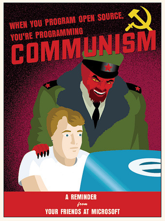When you program open source, you're programming Communism. / A reminder from your friends at Microsoft.