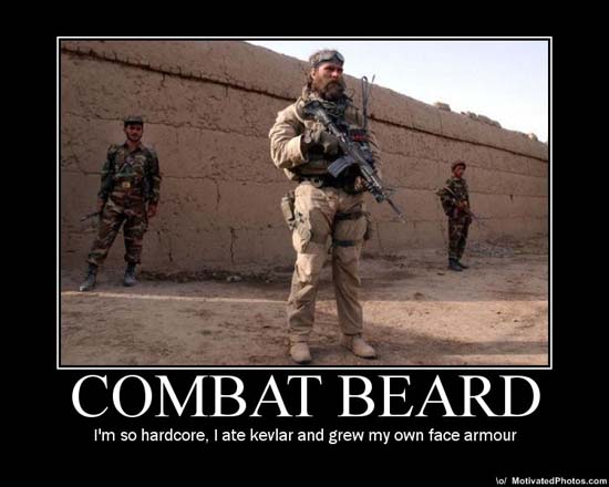 Combat Beard / I'm so hardcore, I ate kevlar and grew my own face armor