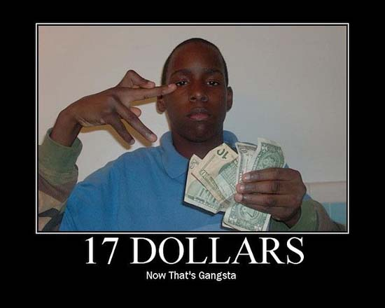 17 Dollars / Now that's Gansta