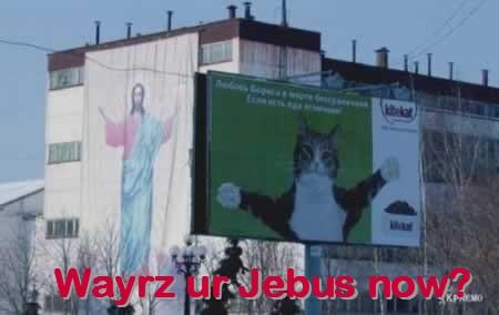 Wayrz ur Jebus now?