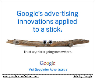Google's advertising innovations applied to a stick. Trust us, this is going somewhere. Google Visit Google for Advertisers