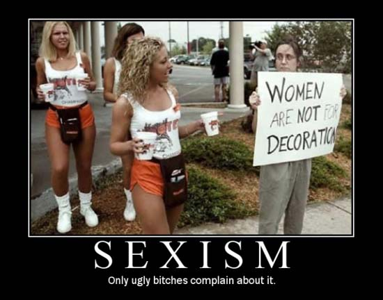 Sexism / Only ugly bitches complain about it.