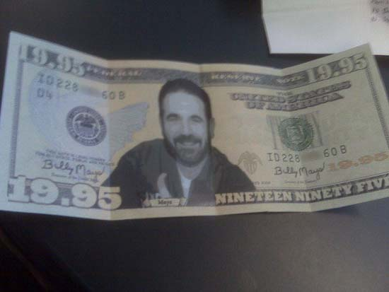 Billy Mays $19.95 dollar bill.