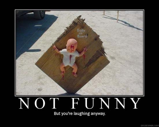 Not Funny / But you're laughing anyway.