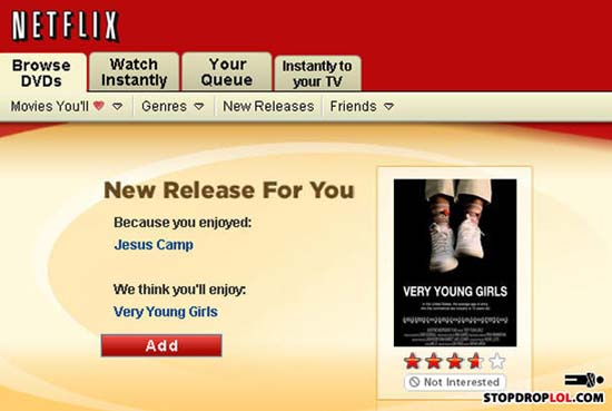 Netflix: Because you liked Jesus camp we thing you'll like Very Young Girls