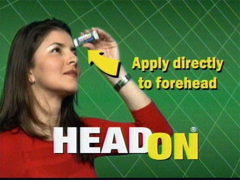 Apply directly to the forehead / Headon