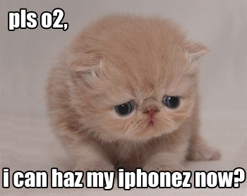 pls o2, i can haz my iphonez now?