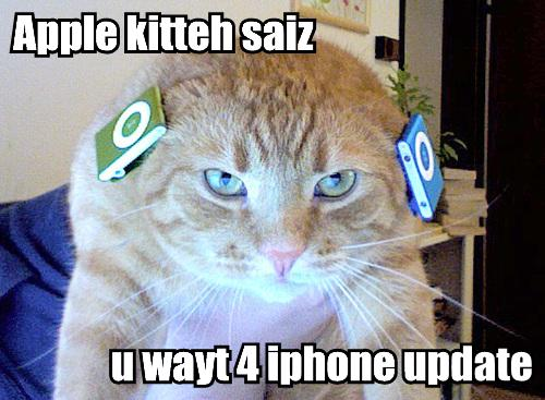 Apple kitteh saiz u wayt 4 iphone update
