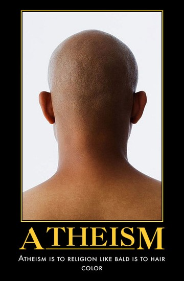 Atheism / Atheism is to religion like bald is to hair color