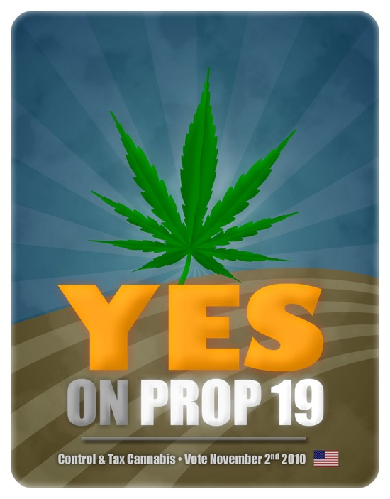 YES on Prop 19 Control & Tax Cannabis Vote November 2nd 2010