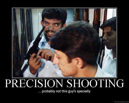 Precision Shooting / ...probably not this guy's specialty