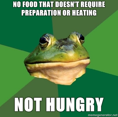 No food that doesn't require preparation or heating / Not hungry