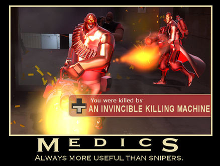 Medics / Always more useful than snipers.