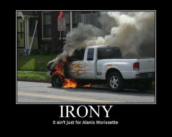 Irony / it ain't just for Alanis Morissett